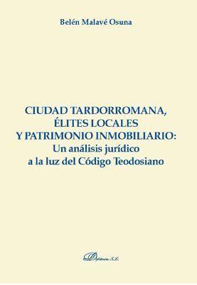 CIUDAD TARDORROMANA, ELITES LOCALES Y PATRIMONIO INMOBILIARIO