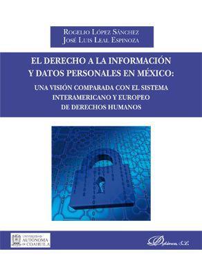 EL DERECHO A LA INFORMACIÓN Y DATOS PERSONALES EN MÉXICO: UNA VISIÓN COMPARADA C