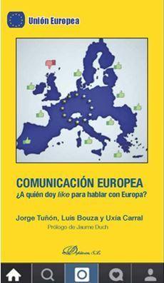 COMUNICACIÓN EUROPEA. ¿A QUIÉN DOY LIKE PARA HABLAR CON EUROPA?