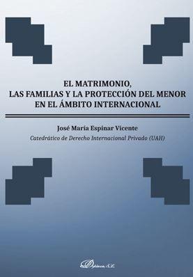 EL MATRIMONIO, LAS FAMILIAS Y LA PROTECCIÓN DEL MENOR EN EL ÁMBITO INTERNACIONAL