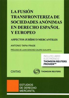 LA FUSIÓN TRANSFRONTERIZA DE SOCIEDADES ANÓNIMAS EN DERECHO ESPAÑOL Y EUROPEO