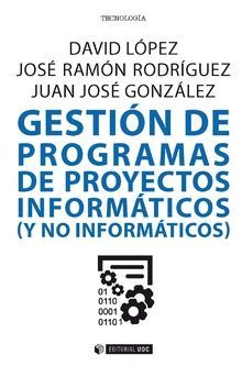 GESTION DE PROGRAMAS DE PROYECTOS INFORMATICOS (Y NO INFORMATICOS)