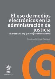 EL USO DE MEDIOS ELECTRONICOS EN LA ADMINISTRACION DE JUSTICIA