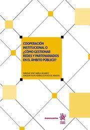 COOPERACION INSTITUCIONAL O ¿COMO GESTIONAR REDES Y PARTENARIADOS EN EL AMBITO PU