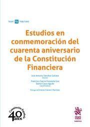 ESTUDIOS EN CONMEMRACION DEL CUARENTA ANIVERSARIO CONSTITUCION FINANCIERA