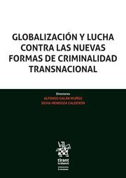 GLOBALIZACIÒN Y LUCHA CONTRA LAS NUEVAS FORMAS DE CRIMINALIDAD TRANSNACIONAL