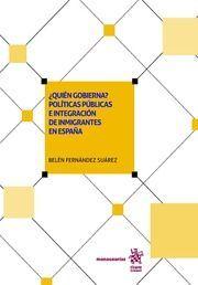 ¿QUIEN GOBIERNA? POLITICAS PUBLICAS E INTEGRACION DE INMIGRANTES EN ESPAÑA