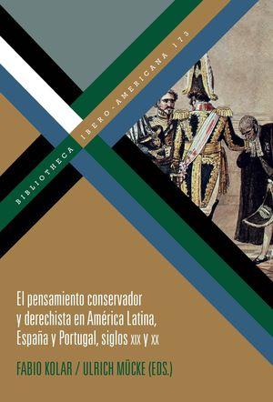 EL PENSAMIENTO CONSERVADOR Y DERECHISTA EN AMERICA LATINA, ESPAÑA