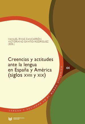 CREENCIAS Y ACTITUDES ANTE LA LENGUA EN ESPAÑA Y AMERICA