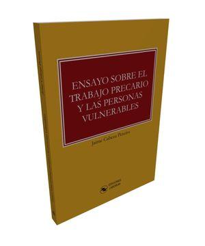 ENSAYO SOBRE EL TRABAJO PRECARIO Y LAS PERSONAS VULNERABLES