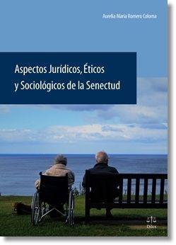 ASPECTOS JURIDICOS ETICOS Y SOCIOLOGICOS DE LA SENECTUD