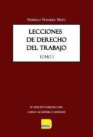 LECCIONES DE DERECHO DEL TRABAJO. TOMO I