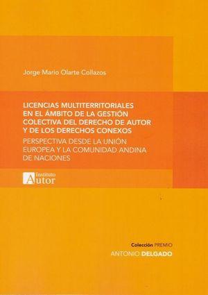 LICENCIAS MULTITERRITORIALES EN EL ÁMBITO DE LA GESTIÓN COLECTIVA DEL DERECHO DE AUTOR Y DE LOS DERECHOS CONEXOS