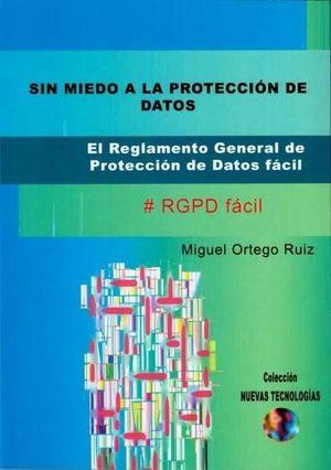 SIN MIEDO A LA PROTECCIÓN DE DATOS