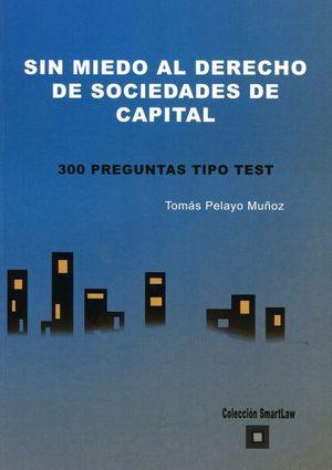 SIN MIEDO AL DERECHO DE SOCIEDADES DE CAPITAL