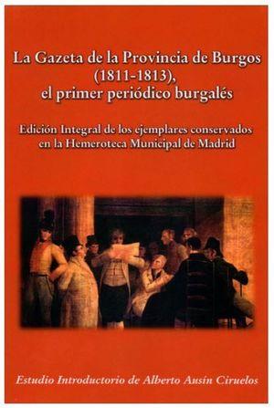 LA GAZETA DE LA PROVINCIA DE BURGOS (1811-1813), EL PRIMER PERIODICO BURGALES