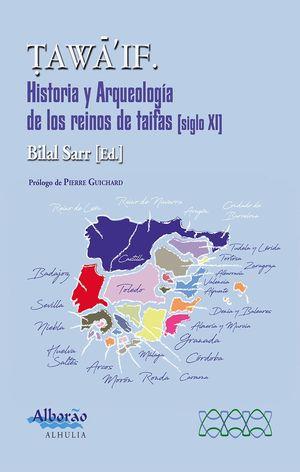 TAWAIF. HISTORIA Y ARQUEOLOGÍA DE LOS REINOS DE TAIFAS (S.XI)