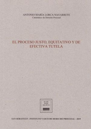 PROCESO JUSTO, EQUITATIVO Y DE EFECTIVA TUTELA