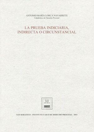 PRUEBA INDICIARIA INDIRECTA O CIRCUNSTANCIAL