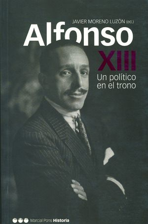 ALFONSO XIII, UN POLÍTICO EN EL TRONO