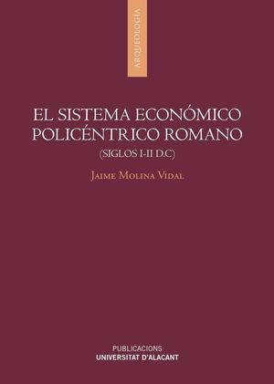 EL SISTEMA ECONÓMICO POLICÉNTRICO ROMANO (SIGLOS I-II D.C)