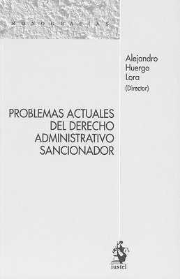 PROBLEMAS ACTUALES DEL DERECHO ADMINISTRATIVO SANCIONADOR