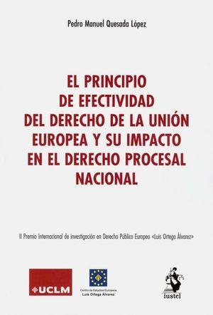 EL PRINCIPIO DE EFECTIVIDAD DEL DERECHO DE LA UNIÓN EUROPEA Y SU IMPACTO EN EL DERECHO PROCESAL NACIONAL