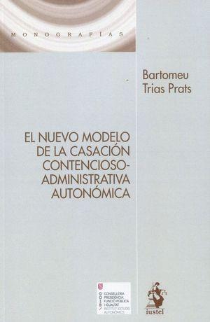 EL NUEVO MODELO DE LA CASACIÓN CONTENCIOSO-ADMINISTRATIVA AUTONÓMICA