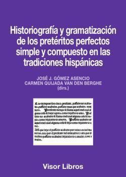HISTORIOGRAFÍA Y GRAMATIZACIÓN DE LOS PRETÉRITOS PERFECTOS SIMPLE Y COMPUESTO EN