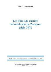 LOS LIBROS DE CUENTAS DEL MERINADO DE ZARAGOZA (SIGLO XIV).