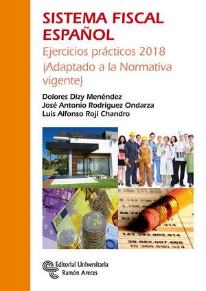 SISTEMA FISCAL ESPAÑOL. EJERCICIOS PRACTICOS 2018 (5ª ED.)