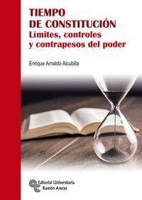 TIEMPO DE CONSTITUCIÓN. LÍMITES, CONTROLES Y CONTRAPESOS DEL
