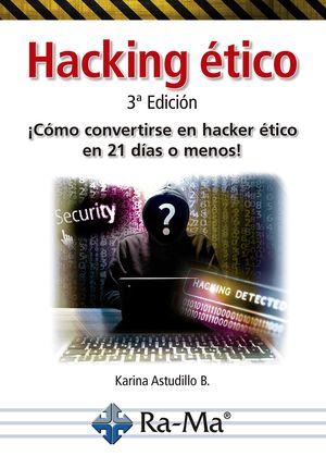 HACKING ETICO ¡COMO CONVERTIRSE EN HACKER ETICO EN 21 DIAS O MENOS!