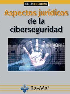 ASPECTOS JURIDICOS DE LA CIBERSEGURIDAD