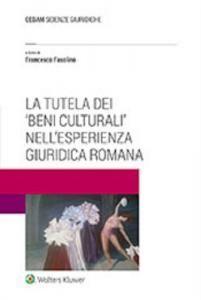 LA TUTELA DEI «BENI CULTURALI» NELL'ESPERIENZA GIURIDICA ROMANA