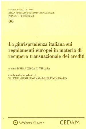 LA GIURISPRUDENZA ITALIANA SUI REGOLAMENTI EUROPEI IN MATERIA DI RECUPERO TRANSNAZIONALE DEI CREDITI