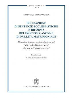 DELIBAZIONE DI SENTENZE ECCLESIASTICHE E RIFORMA DEI PROCESSI CANONICI DI NULLITA' MATRIMONIALE