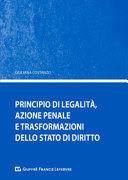 PRINCIPIO DI LEGALITÀ, AZIONE PENALE E TRASFORMAZIONE DELLA STATO DI DIRITTO