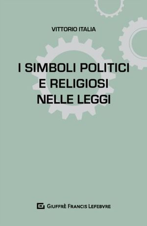 I SIMBOLI POLITICI E RELIGIOSI NELLE LEGGI