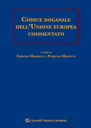 CODICE DOGANALE DELL'UNIONE EUROPEA COMMENTATO