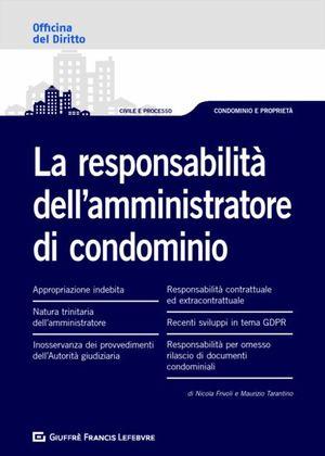 LE RESPONSABILITÀ DELL'AMMINISTRATORE DI CONDOMINIO