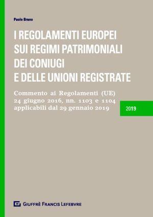 I REGOLAMENTI EUROPEI SUI REGIMI PATRIMONIALI DEI CONIUGI E DELLE UNIONI REGISTRATE