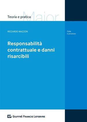 RESPONSABILITÀ CONTRATTUALE E DANNI RISARCIBILI