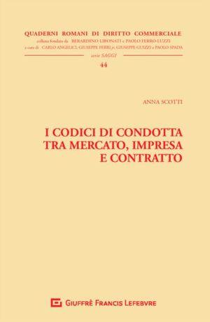 I CODICI DI CONDOTTA TRA MERCATO, IMPRESA E CONTRATTO