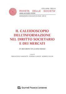 IL CALEIDOSCOPIO DELL'INFORMAZIONE NEL DIRITTO SOCIETARIO E DEI MERCATI