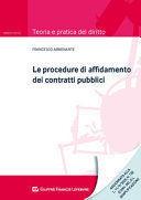 LE PROCEDURE DI AFFIDAMENTO DEI CONTRATTI PUBBLICI