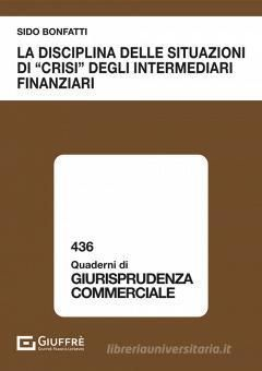 LA DISCIPLINA DELLE SITUAZIONI DI «CRISI» DEGLI INTERMEDIARI FINANZIARI