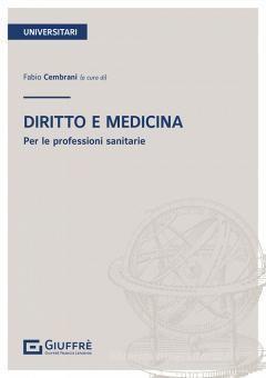 DIRITTO E MEDICINA. PER LE PROFESSIONI SANITARIE