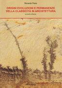 ORIGINI, EVOLUZIONI E PERMANENZE DELLA CLASSICITÀ IN ARCHITETTURA
