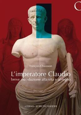 L'IMPERATORE CLAUDIO BREVE INTRODUZIONE ALLA VITA E AL REGNO.